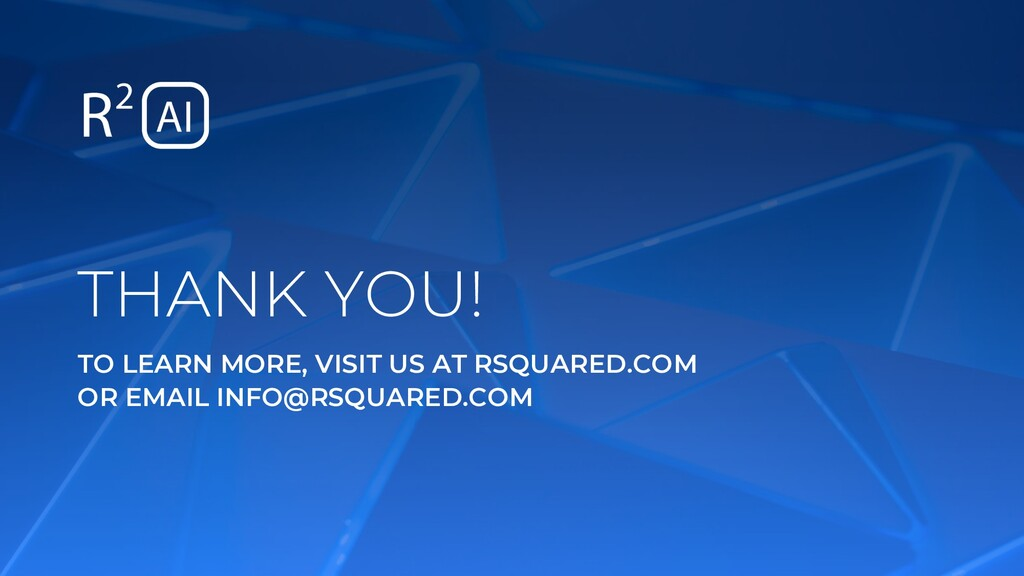 THANK YOU! TO LEARN MORE, VISIT US AT RSQUARED....