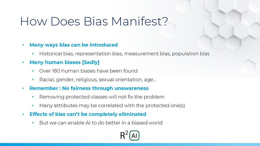 How Does Bias Manifest? • Many ways bias can be...