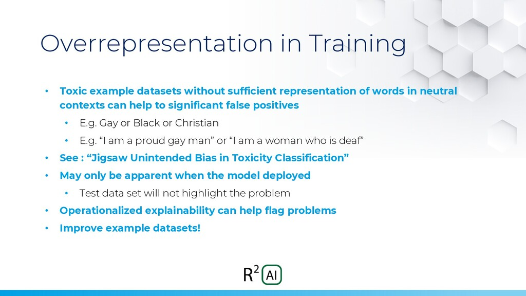 Overrepresentation in Training • Toxic example ...