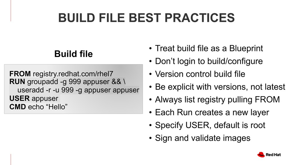 • Treat build file as a Blueprint • Don't login...