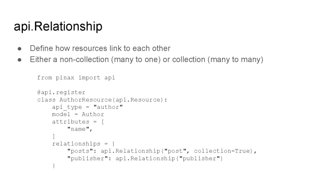 api.Relationship ● Define how resources link to...