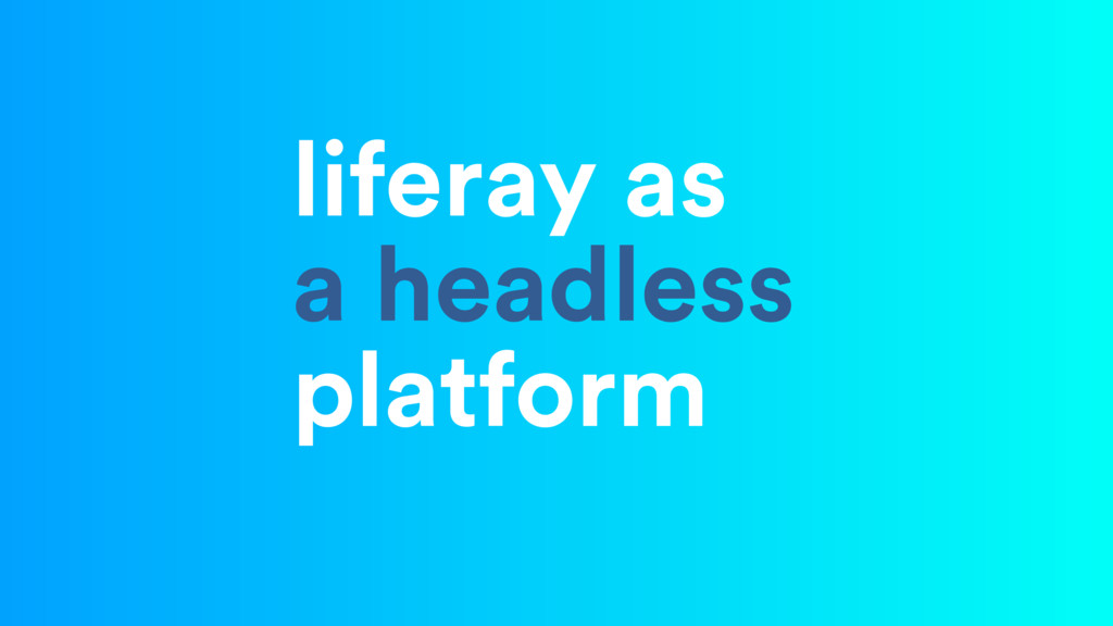 liferay as a headless platform