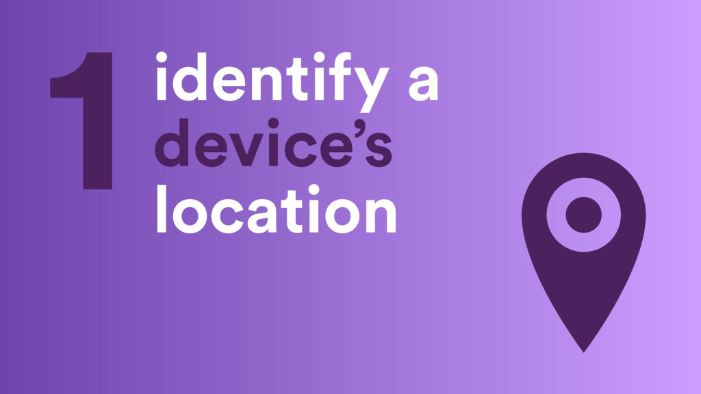 identify a device's location 1