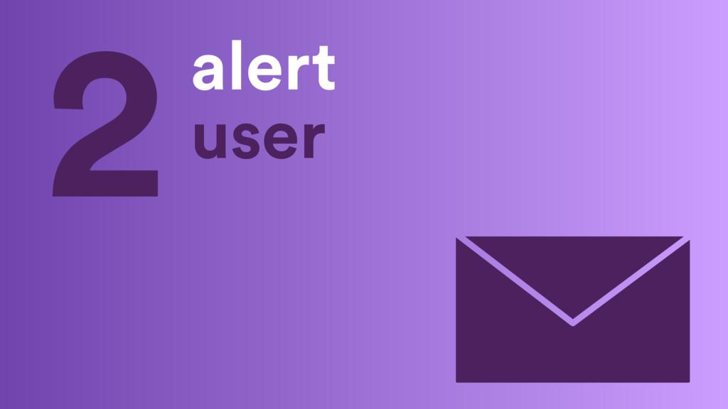 alert user 2