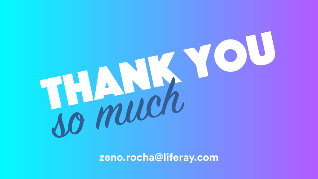 thank you so much zeno.rocha@liferay.com