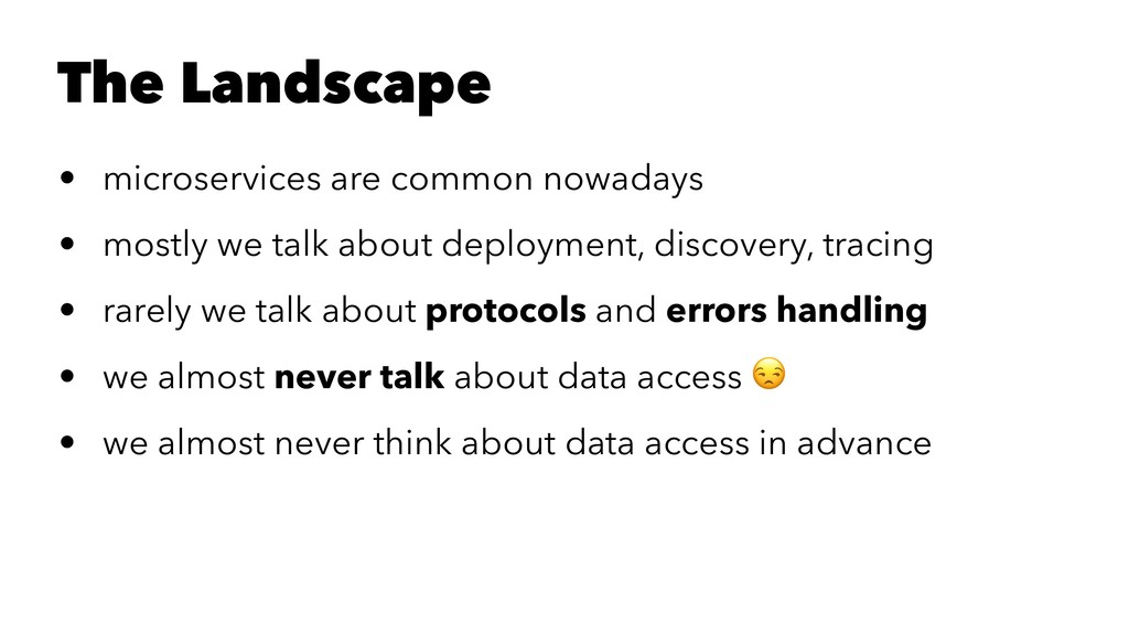 The Landscape • microservices are common nowada...