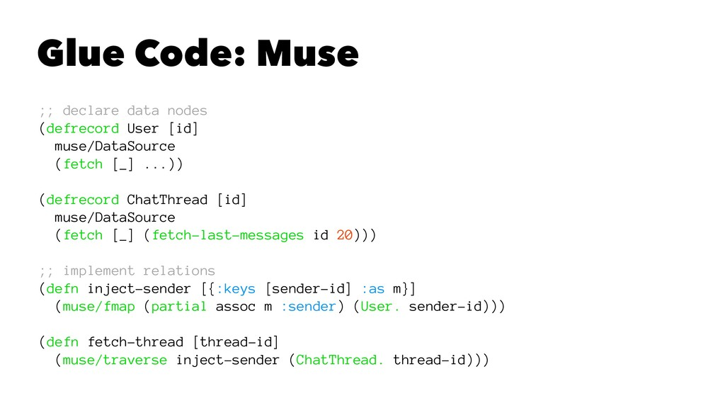 Glue Code: Muse ;; declare data nodes (defrecor...