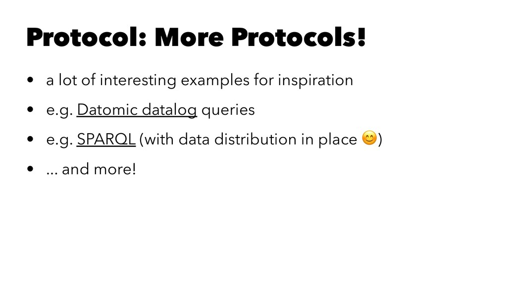 Protocol: More Protocols! • a lot of interestin...
