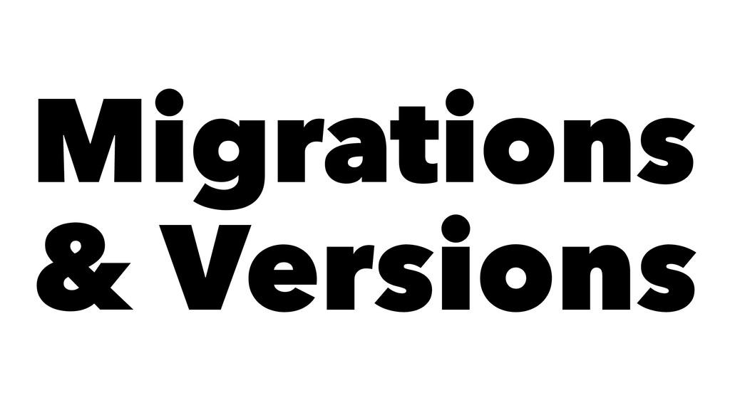 Migrations & Versions