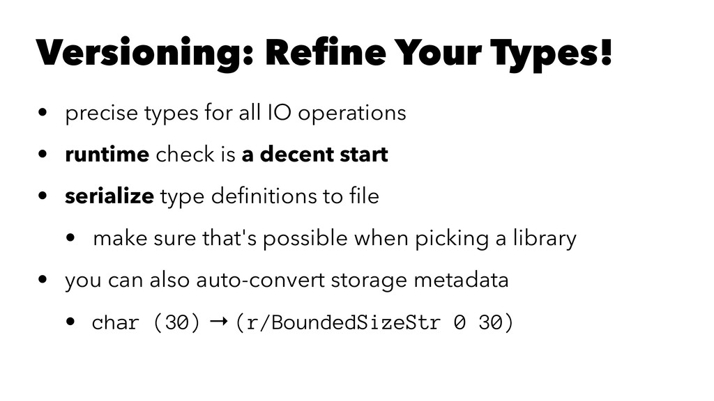 Versioning: Refine Your Types! • precise types f...