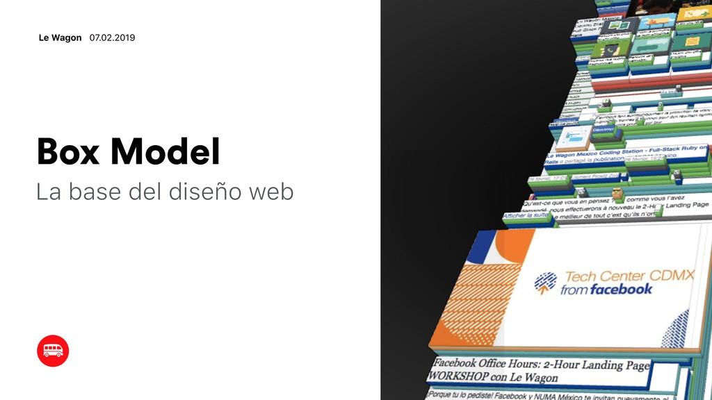 Box Model La base del diseño web Le Wagon 07.02...