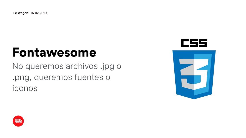 Fontawesome No queremos archivos .jpg o .png, q...