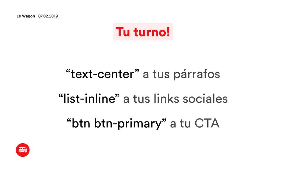 "Le Wagon 07.02.2019 Tu turno! ""text-center"" a t..."