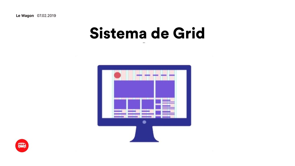 Sistema de Grid Le Wagon 07.02.2019