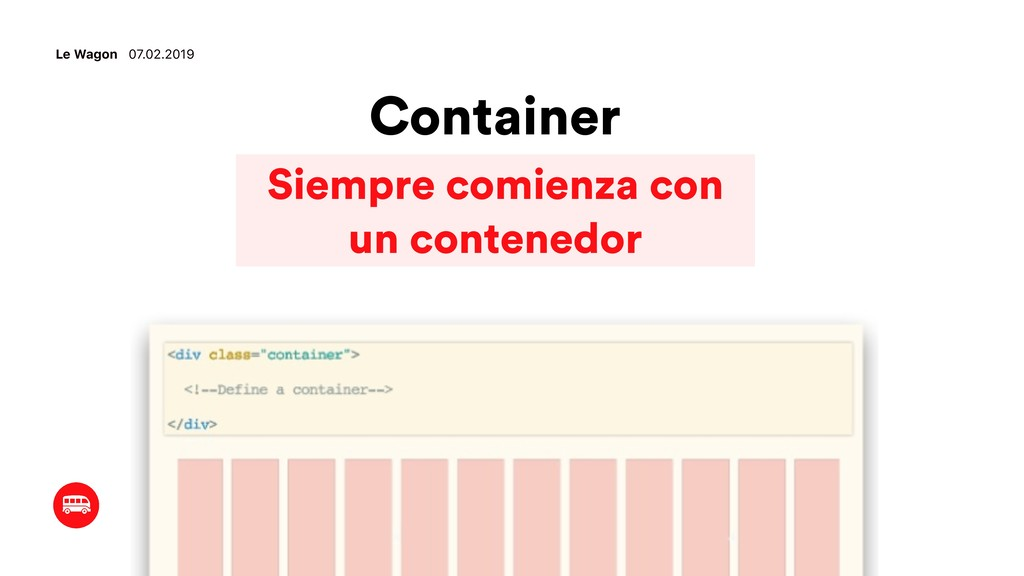 Container Le Wagon 07.02.2019 Siempre comienza ...