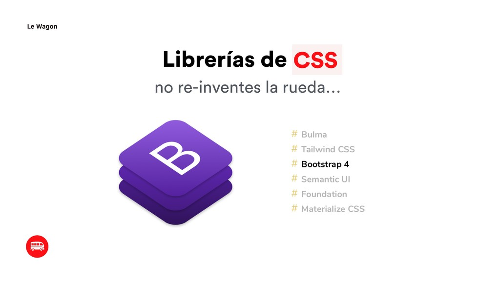 CSS Librerías de Le Wagon no re-inventes la rue...