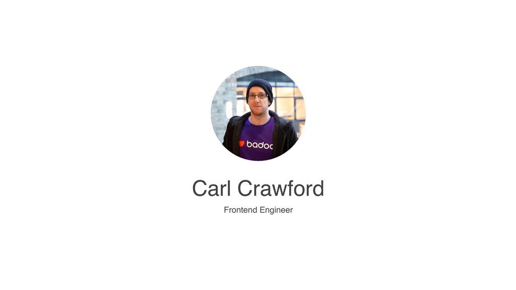Carl Crawford Frontend Engineer