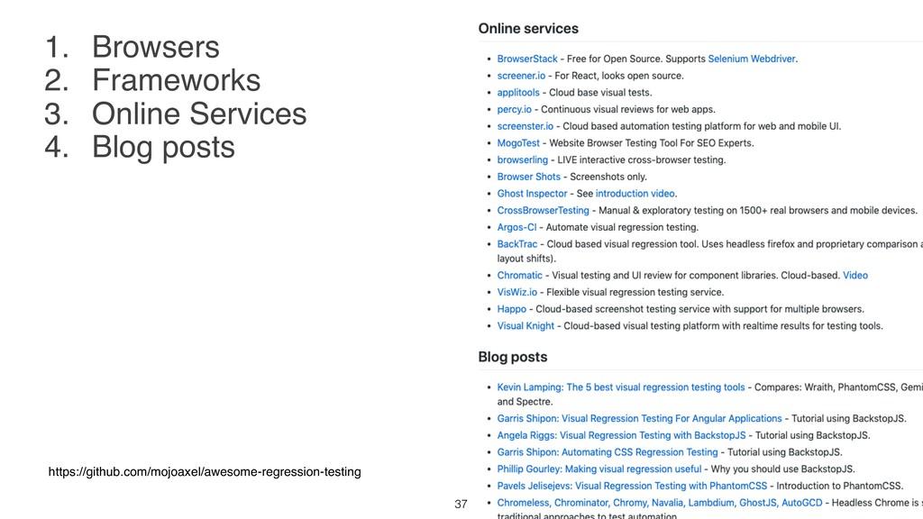 1. Browsers 2. Frameworks 3. Online Services 4....