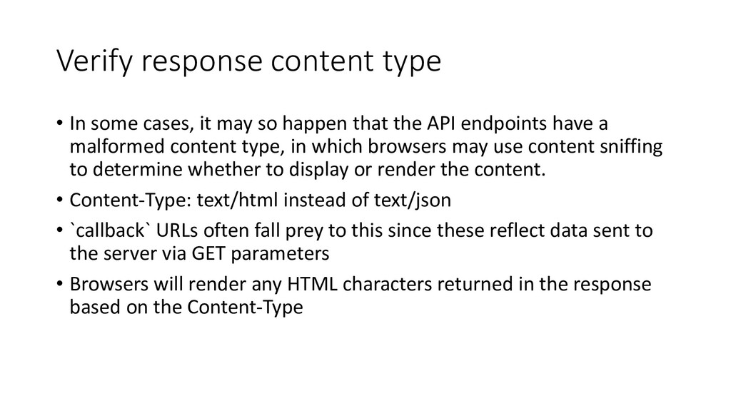 Verify response content type • In some cases, i...