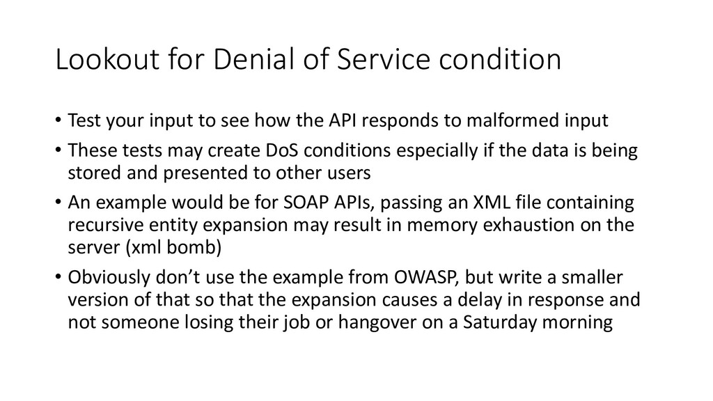 Lookout for Denial of Service condition • Test ...