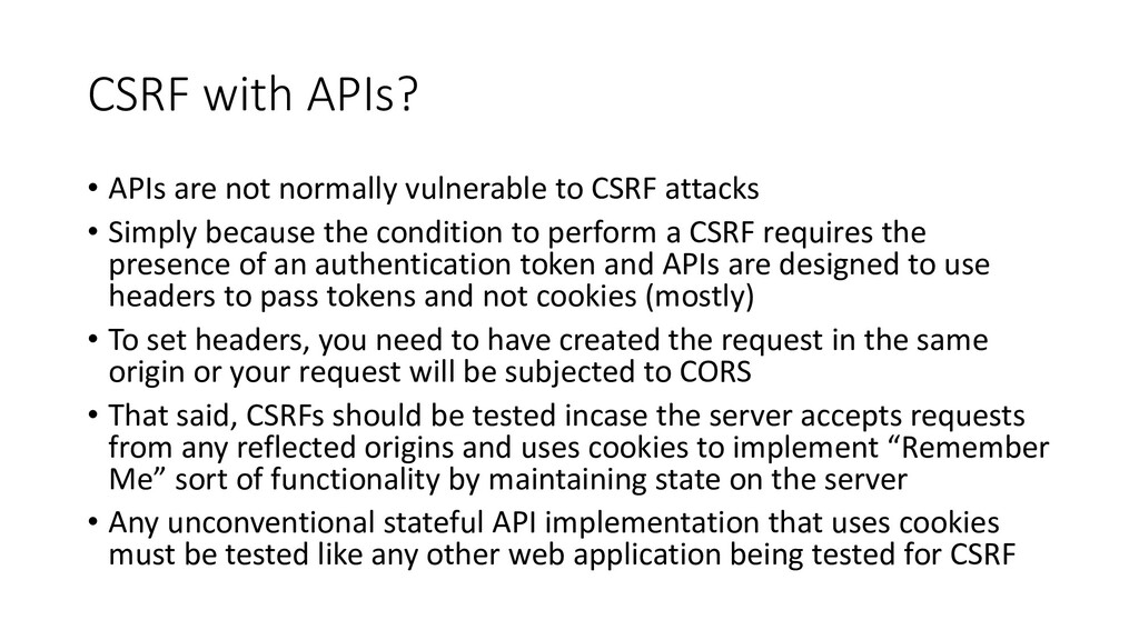 CSRF with APIs? • APIs are not normally vulnera...