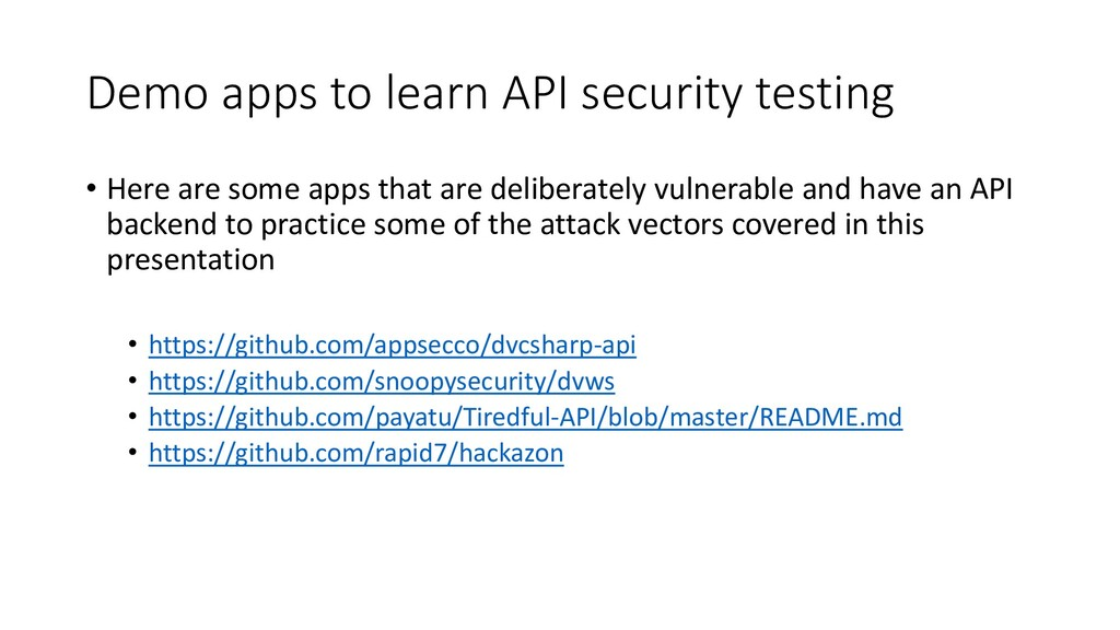Demo apps to learn API security testing • Here ...