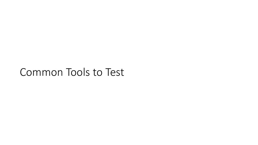 Common Tools to Test