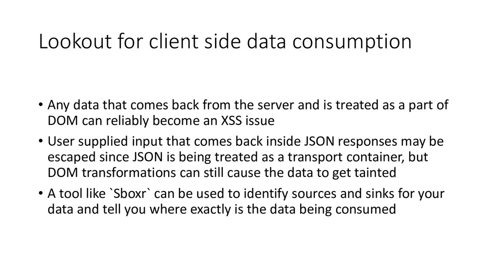 Lookout for client side data consumption • Any ...