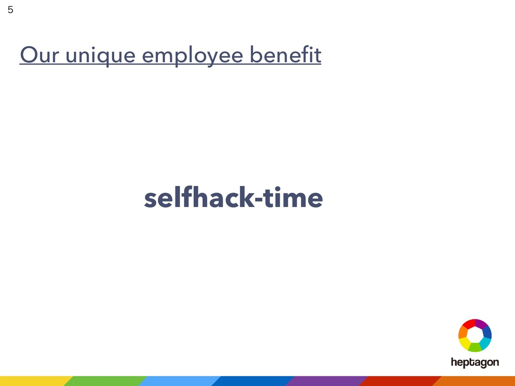 selfhack-time Our unique employee benefit