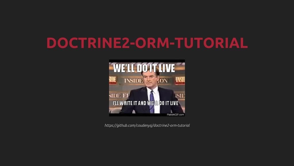 https://github.com/coudenysj/doctrine2-orm-tuto...