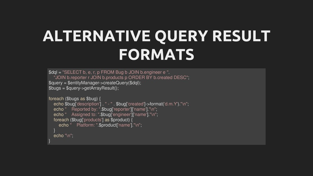"ALTERNATIVE QUERY RESULT FORMATS $dql = ""SELECT..."
