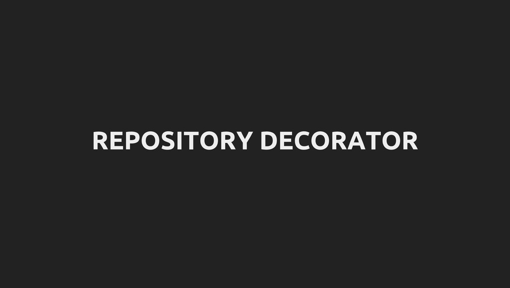 REPOSITORY DECORATOR