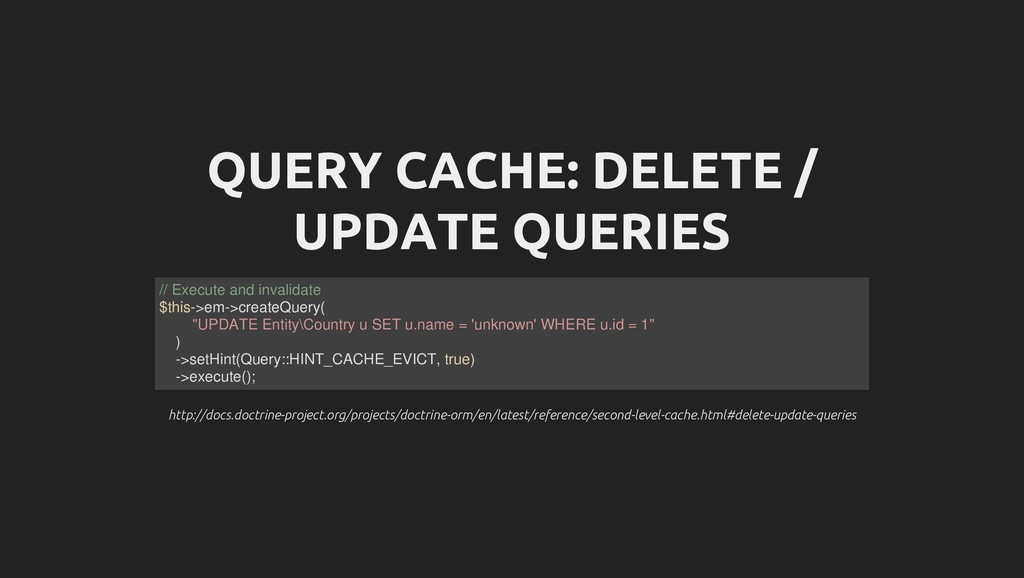 QUERY CACHE: DELETE / UPDATE QUERIES http://doc...