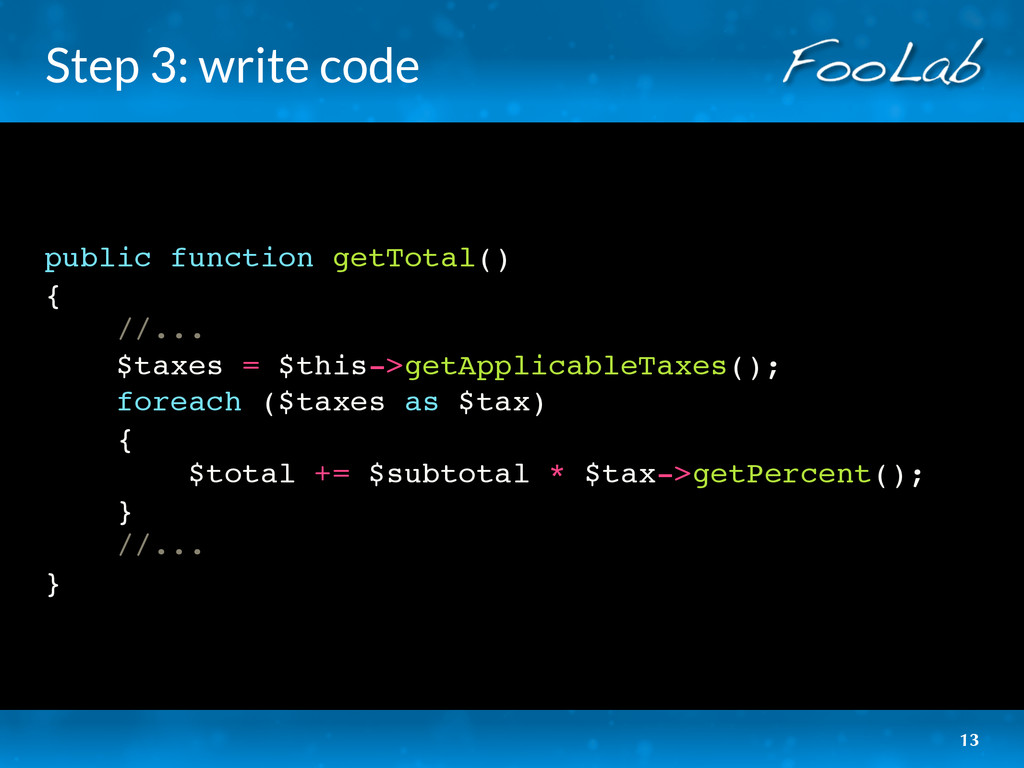 Step 3: write code public function getTotal() {...