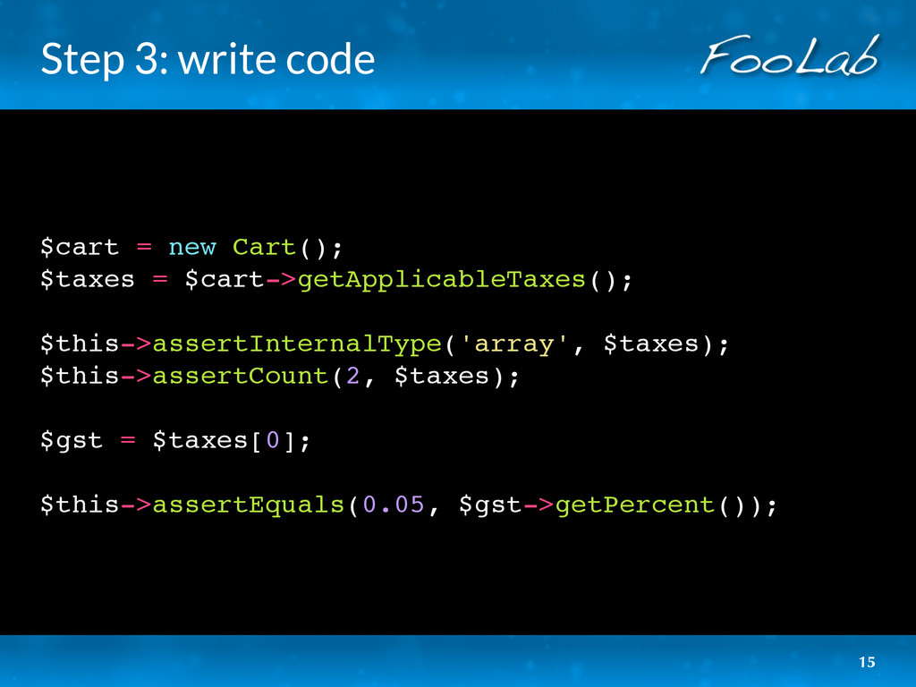 Step 3: write code $cart = new Cart(); $taxes =...