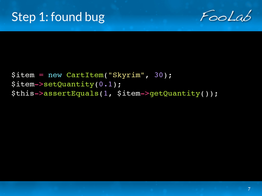 "Step 1: found bug $item = new CartItem(""Skyrim""..."