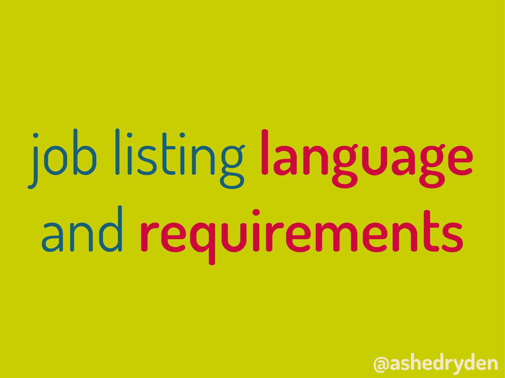 @ashedryden job listing language and requiremen...