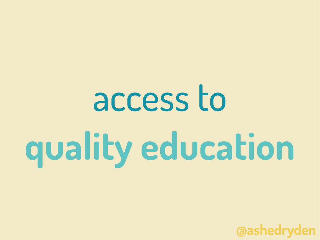 @ashedryden access to quality education