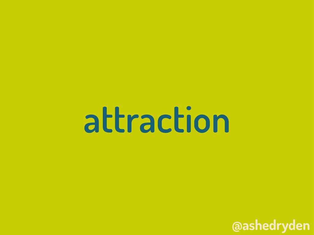 @ashedryden attraction