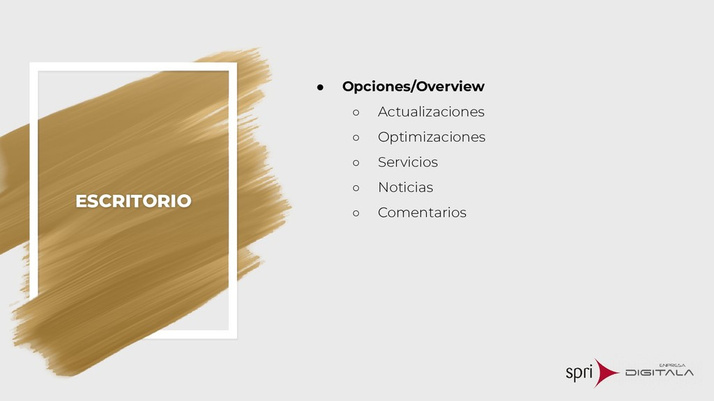 ESCRITORIO ● Opciones/Overview ○ Actualizacione...