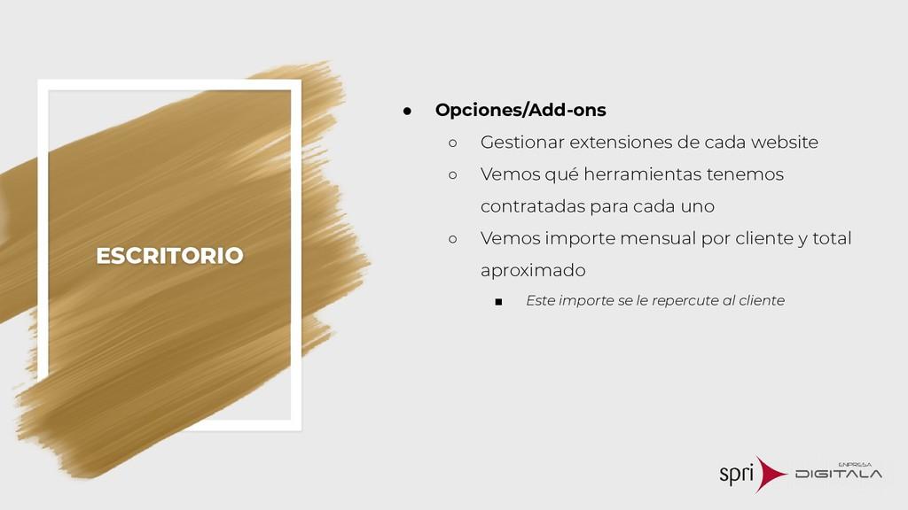 ESCRITORIO ● Opciones/Add-ons ○ Gestionar exten...