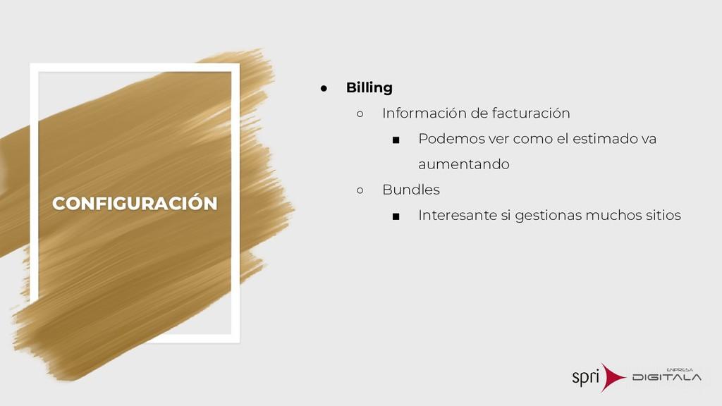CONFIGURACIÓN ● Billing ○ Información de factur...