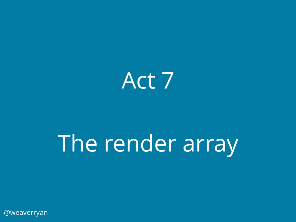 Act 7 The render array @weaverryan