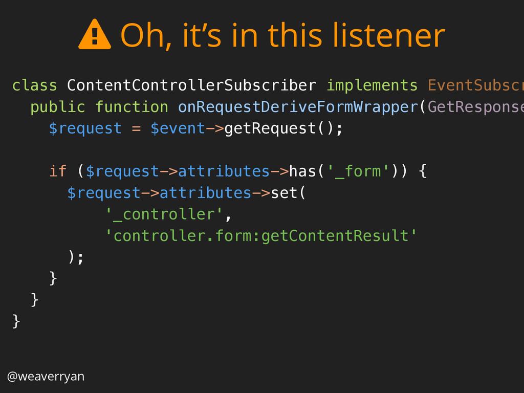 @weaverryan class ContentControllerSubscriber i...