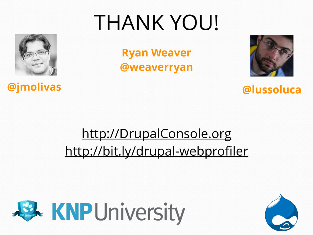 Ryan Weaver @weaverryan THANK YOU! http://Drupa...