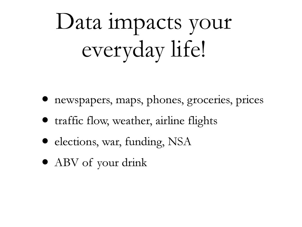 Data impacts your  everyday life! • newspapers...