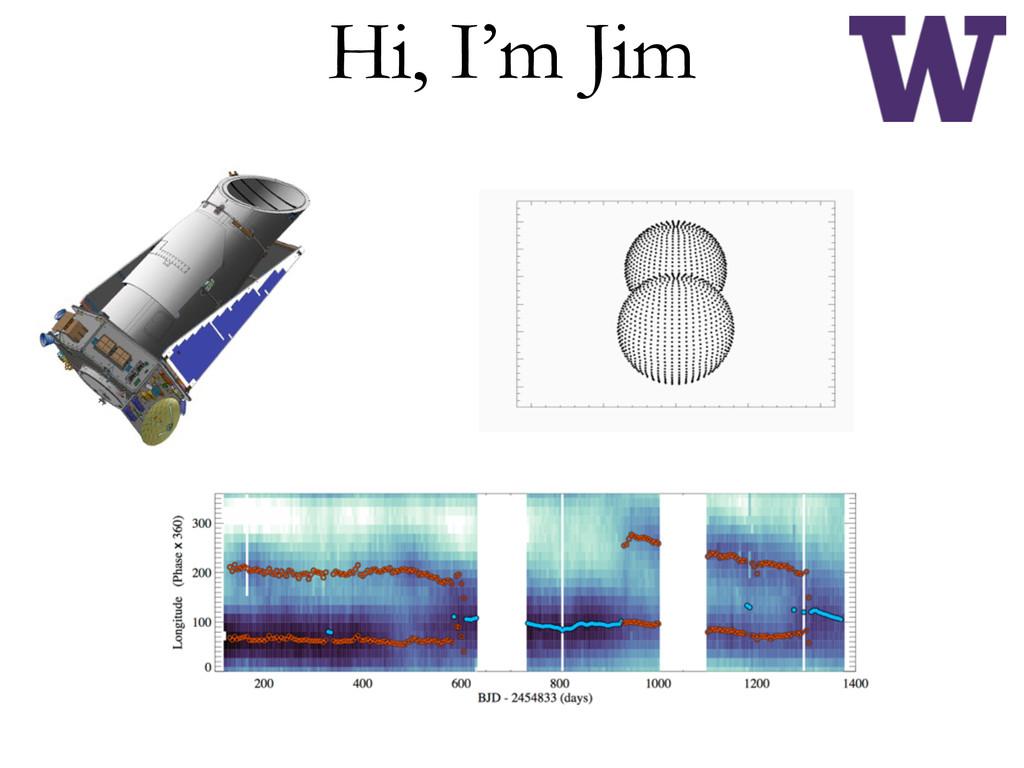 Hi, I'm Jim
