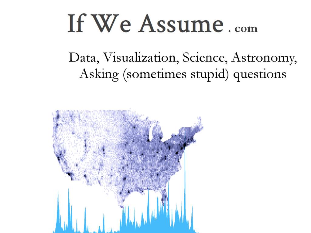 . com Data, Visualization, Science, Astronomy, ...