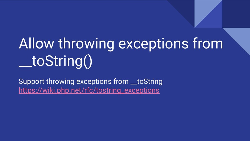 Allow throwing exceptions from __toString() Sup...