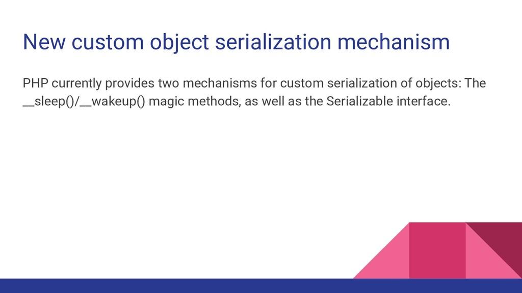 New custom object serialization mechanism PHP c...